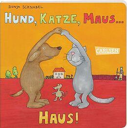 Hund, Katze, Maus ... Haus!