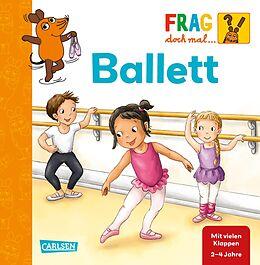 Pappband Frag doch mal ... die Maus!: Ballett von Petra Klose
