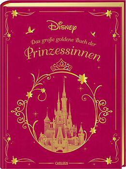 Fester Einband Disney: Das große goldene Buch der Prinzessinnen von Walt Disney