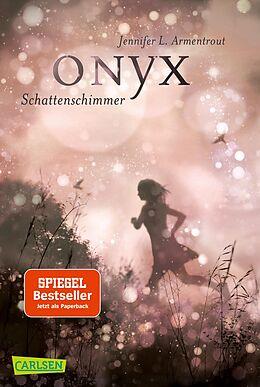 Kartonierter Einband Obsidian, Band 2: Onyx. Schattenschimmer (mit Bonusgeschichten) von Jennifer L. Armentrout