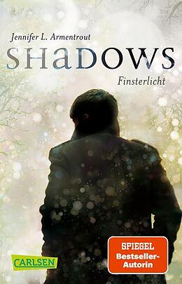 Kartonierter Einband Obsidian: Shadows. Finsterlicht (Obsidian-Prequel) von Jennifer L. Armentrout