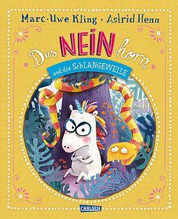 Fester Einband Das NEINhorn und die SchLANGEWEILE von Marc-Uwe Kling