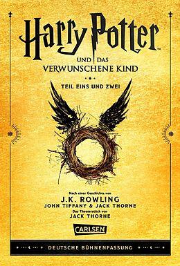 Fester Einband Harry Potter und das verwunschene Kind. Teil eins und zwei (Deutsche Bühnenfassung) (Harry Potter) von J.K. Rowling, John Tiffany, Jack Thorne