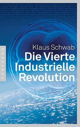 Kartonierter Einband Die Vierte Industrielle Revolution von Klaus Schwab
