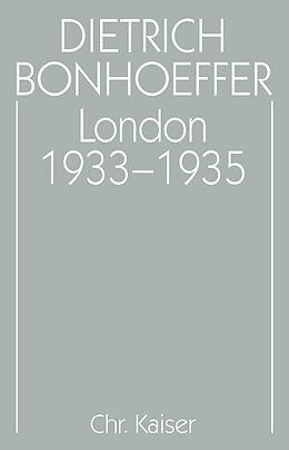 Fester Einband Dietrich Bonhoeffer Werke (DBW) / London 1933-1935 von