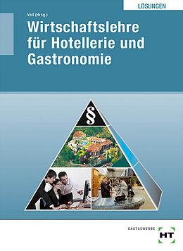 Kartonierter Einband Lösungen Wirtschaftslehre für Hotellerie und Gastronomie von Harald Prof. Dr. Dettmer, Lydia Schulz, Marco Voll