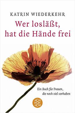 Taschenbuch Wer loslässt, hat die Hände frei von Katrin Wiederkehr
