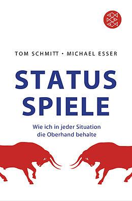 Kartonierter Einband Status-Spiele von Tom Schmitt, Michael Esser