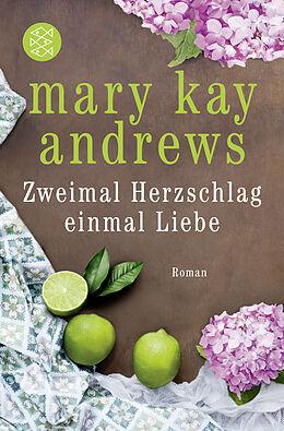 Kartonierter Einband Zweimal Herzschlag, einmal Liebe von Mary Kay Andrews