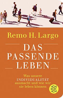 Fester Einband Das passende Leben von Remo H. Largo