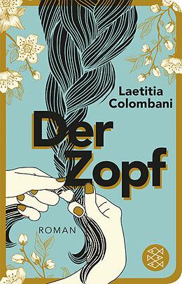 Fester Einband Der Zopf von Laetitia Colombani