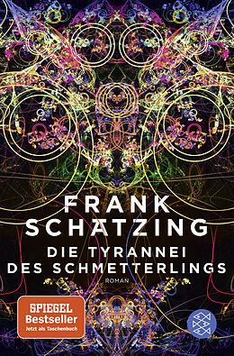 Kartonierter Einband Die Tyrannei des Schmetterlings von Frank Schätzing