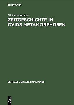Fester Einband Zeitgeschichte in Ovids Metamorphosen von Ulrich Schmitzer