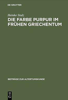 Fester Einband Die Farbe Purpur im frühen Griechentum von Heinke Stulz
