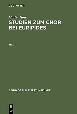 Fester Einband Martin Hose: Studien zum Chor bei Euripides. Teil 1 von Martin Hose