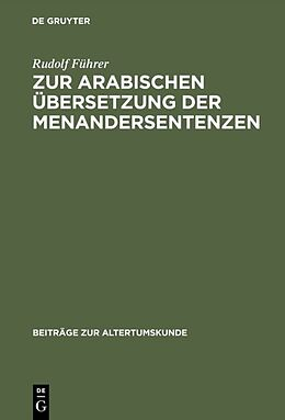 Fester Einband Zur arabischen Übersetzung der Menandersentenzen von Rudolf Führer