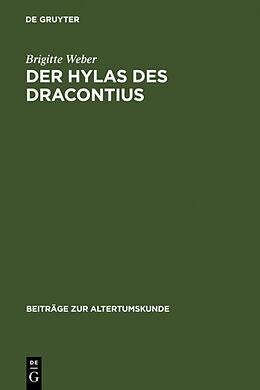 Fester Einband Der Hylas des Dracontius von Brigitte Weber