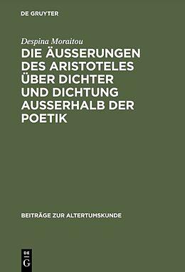 Fester Einband Die Äußerungen des Aristoteles über Dichter und Dichtung außerhalb der Poetik von Despina Moraitou