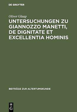 Fester Einband Untersuchungen zu Giannozzo Manetti, De dignitate et excellentia hominis von Oliver Glaap