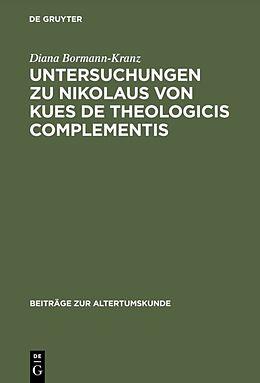 Fester Einband Untersuchungen zu Nikolaus von Kues De theologicis complementis von Diana Bormann-Kranz