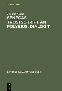 Fester Einband Senecas Trostschrift an Polybius. Dialog 11 von Thomas Kurth