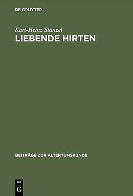 Fester Einband Liebende Hirten von Karl-Heinz Stanzel