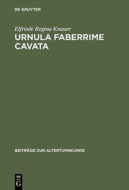 Fester Einband Urnula Faberrime Cavata von Elfriede Regina Knauer