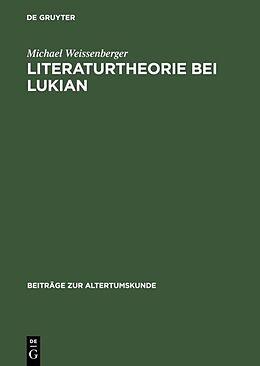 Fester Einband Literaturtheorie bei Lukian von Michael Weissenberger