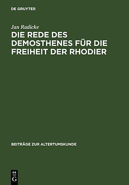 Fester Einband Die Rede des Demosthenes für die Freiheit der Rhodier von Jan Radicke