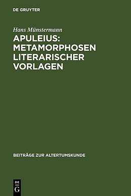 Fester Einband Apuleius: Metamorphosen literarischer Vorlagen von Hans Münstermann