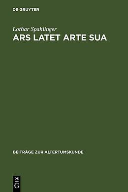 Fester Einband Ars latet arte sua von Lothar Spahlinger