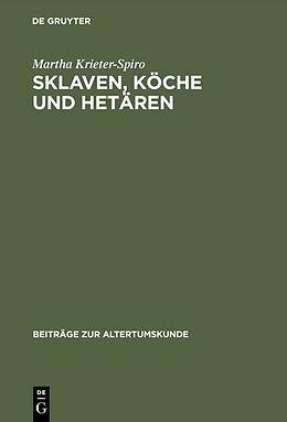 Fester Einband Sklaven, Köche und Hetären von Martha Krieter-Spiro