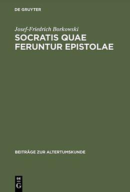 Fester Einband Socratis quae feruntur epistolae von Josef-Friedrich Borkowski