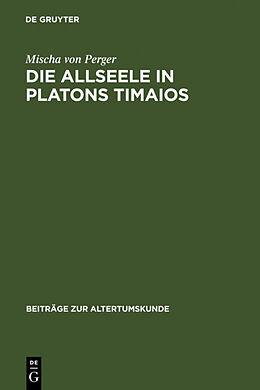 Fester Einband Die Allseele in Platons Timaios von Mischa von Perger