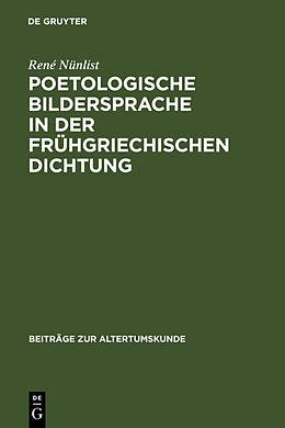 Fester Einband Poetologische Bildersprache in der frühgriechischen Dichtung von René Nünlist