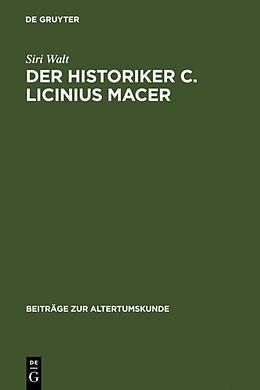 Fester Einband Der Historiker C. Licinius Macer von Siri Walt