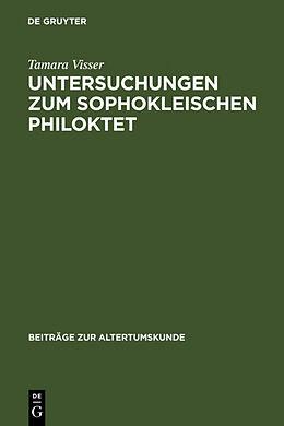Fester Einband Untersuchungen zum Sophokleischen Philoktet von Tamara Visser