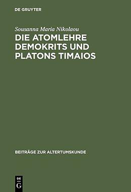 Fester Einband Die Atomlehre Demokrits und Platons Timaios von Sousanna Maria Nikolaou