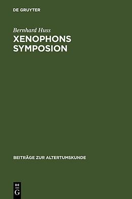 Fester Einband Xenophons Symposion von Bernhard Huss