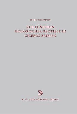 Fester Einband Zur Funktion historischer Beispiele in Ciceros Briefen von Irene Oppermann