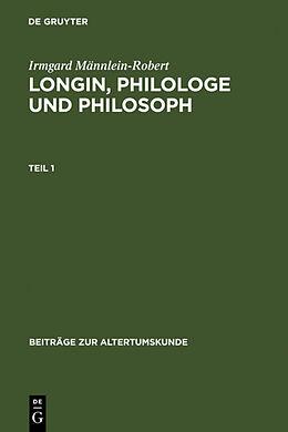 Fester Einband Longin, Philologe und Philosoph von Irmgard Männlein-Robert