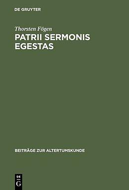 Fester Einband Patrii sermonis egestas von Thorsten Fögen