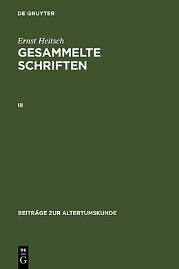 Fester Einband Ernst Heitsch: Gesammelte Schriften. III von Ernst Heitsch