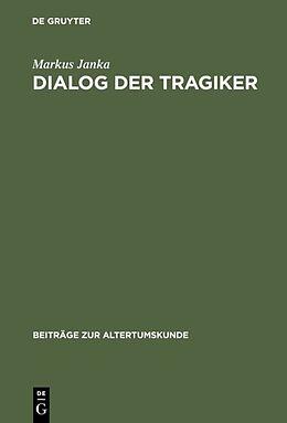 Fester Einband Dialog der Tragiker von Markus Janka