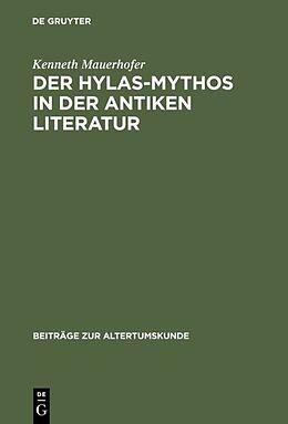 Fester Einband Der Hylas-Mythos in der antiken Literatur von Kenneth Mauerhofer