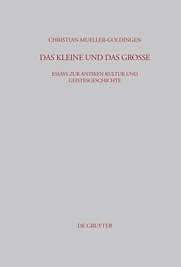Fester Einband Das Kleine und das Große von Christian Mueller-Goldingen