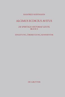 Fester Einband Alcimus Ecdicius Avitus, De spiritalis historiae gestis, Buch 3 von Manfred Hoffmann