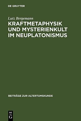 Fester Einband Kraftmetaphysik und Mysterienkult im Neuplatonismus von Lutz Bergemann