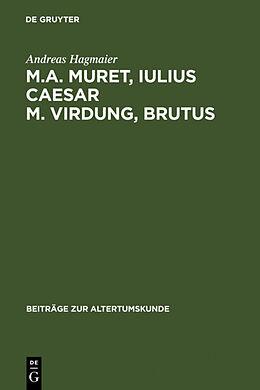Fester Einband M. A. Muret, Iulius Caesar. M. Virdung, Brutus von Andreas Hagmaier
