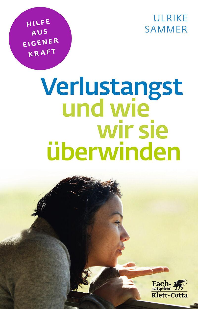 Verlustangst Und Wie Wir Sie Uberwinden Ulrike Sammer Buch Kaufen Ex Libris